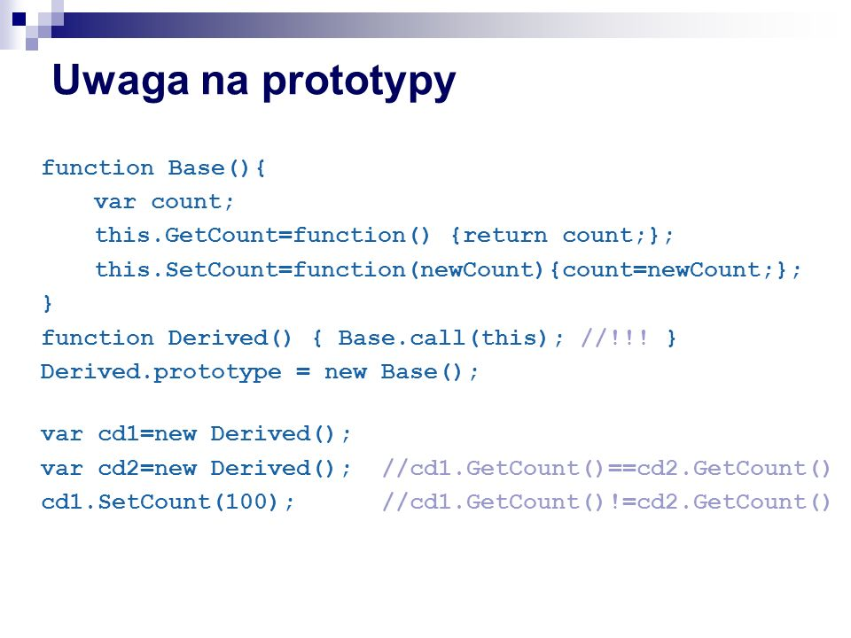 Uwaga na prototypy function Base(){ var count;