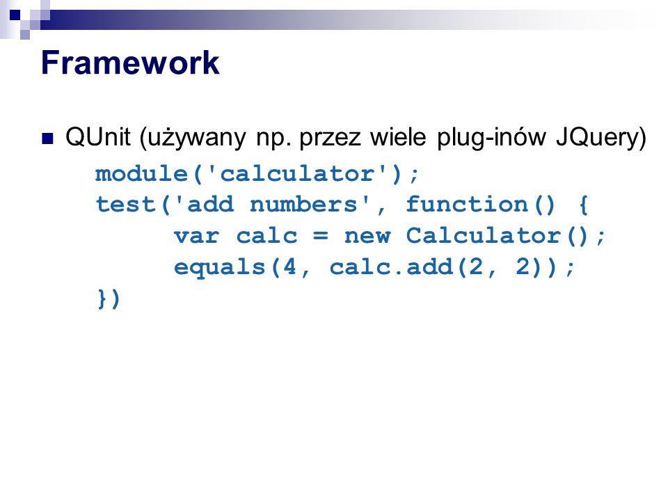 Framework QUnit (używany np. przez wiele plug-inów JQuery)