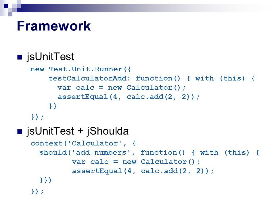 Framework jsUnitTest jsUnitTest + jShoulda