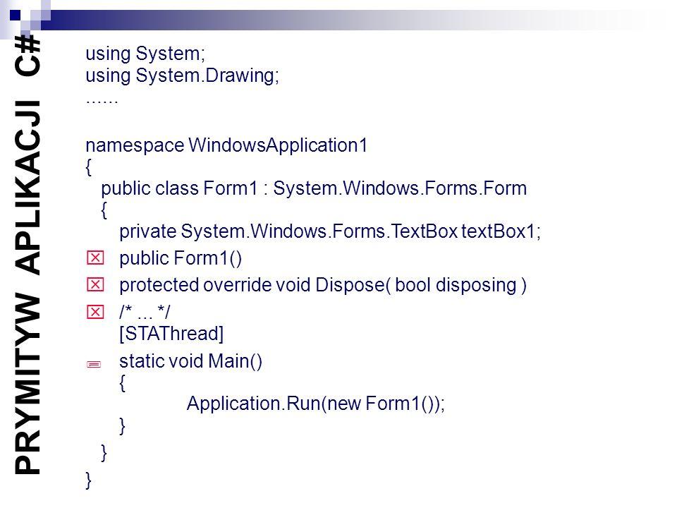PRYMITYW APLIKACJI C# using System; using System.Drawing; ......