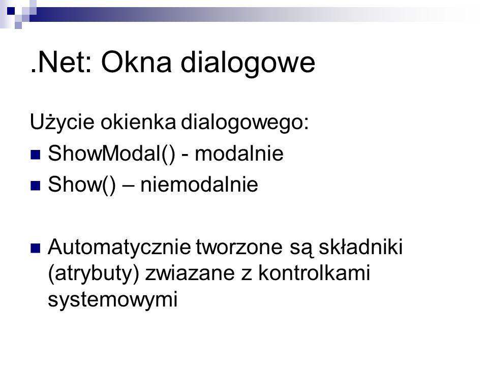 .Net: Okna dialogowe Użycie okienka dialogowego: