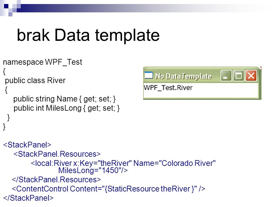 brak Data template namespace WPF_Test { public class River