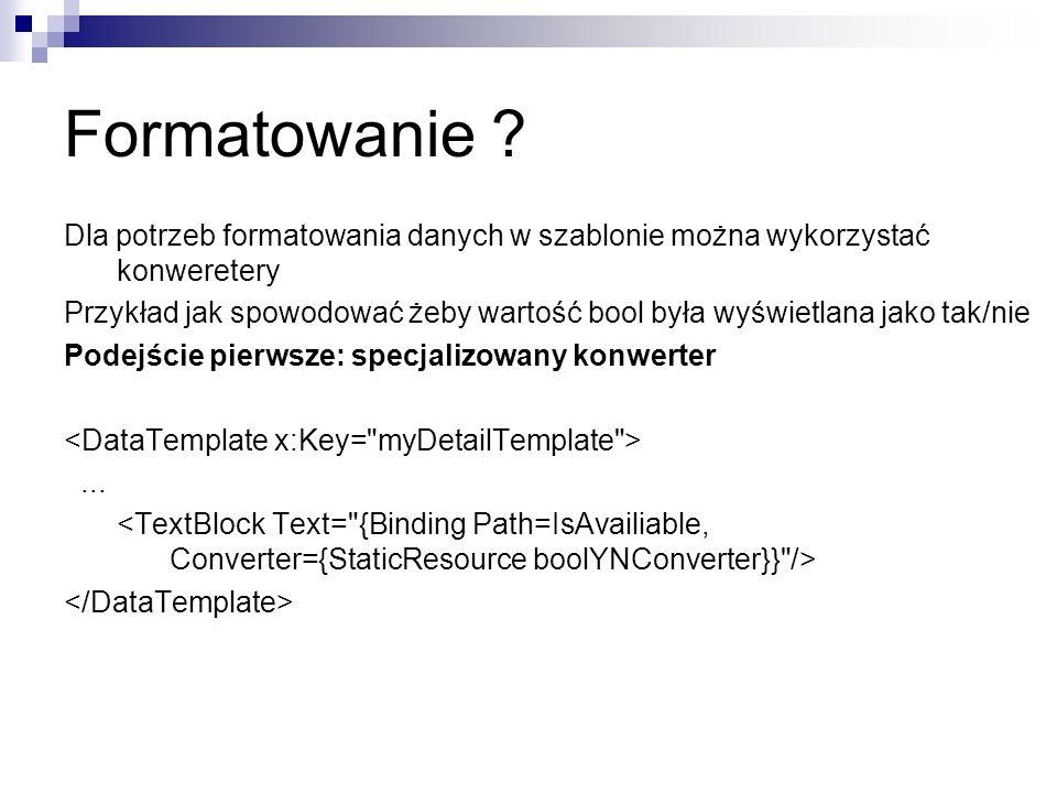 Formatowanie Dla potrzeb formatowania danych w szablonie można wykorzystać konweretery.