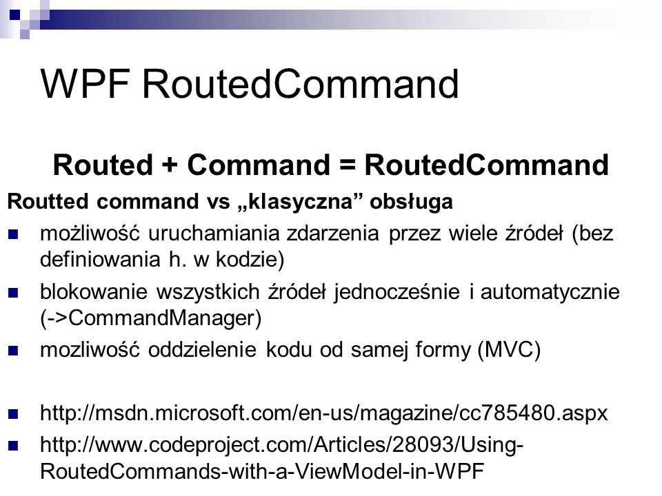 Routed + Command = RoutedCommand