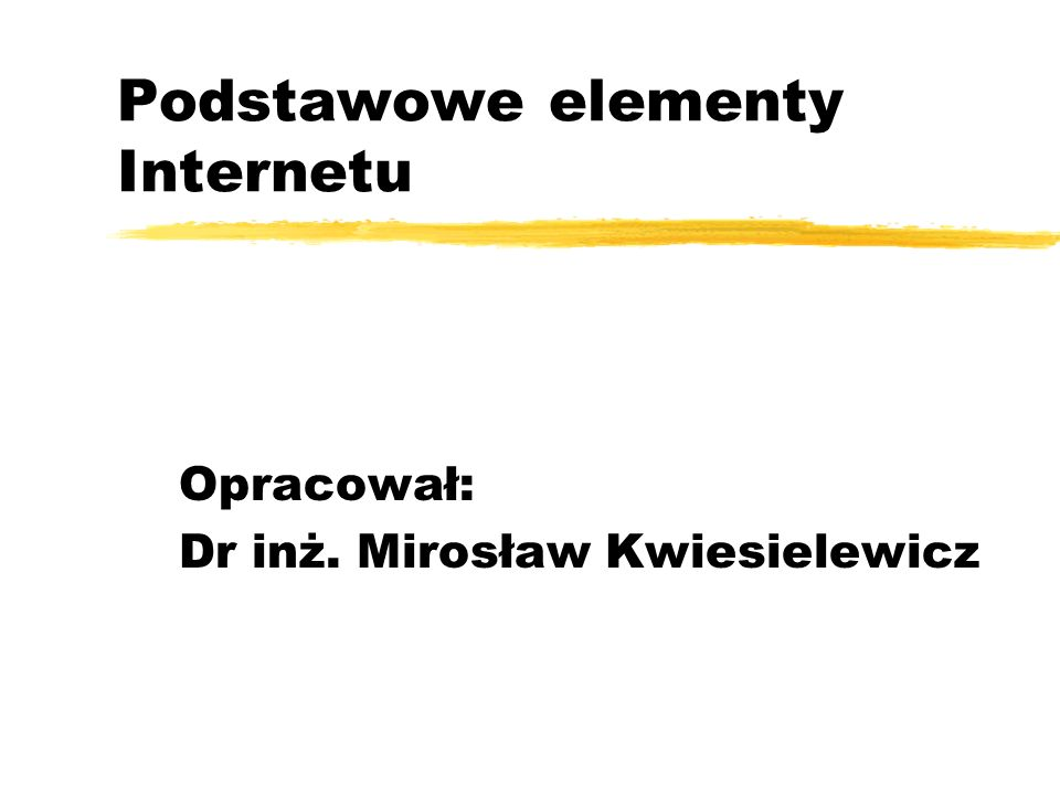 Podstawowe elementy Internetu