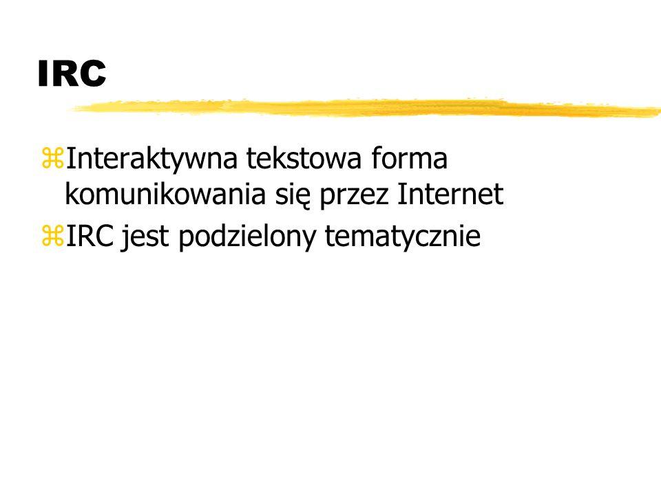 IRC Interaktywna tekstowa forma komunikowania się przez Internet