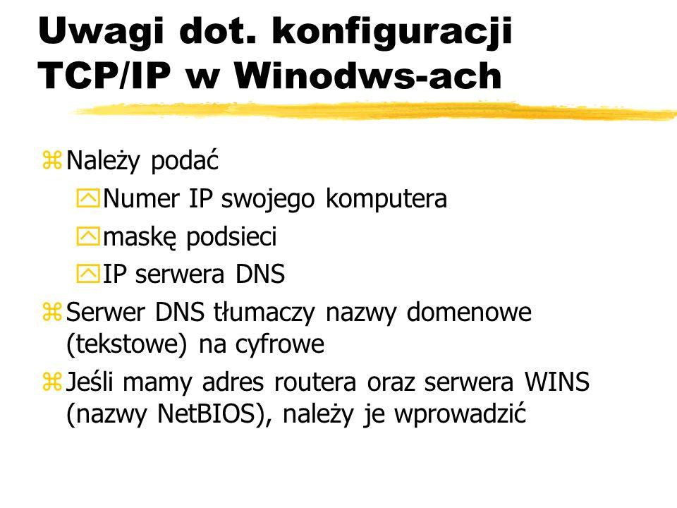 Uwagi dot. konfiguracji TCP/IP w Winodws-ach