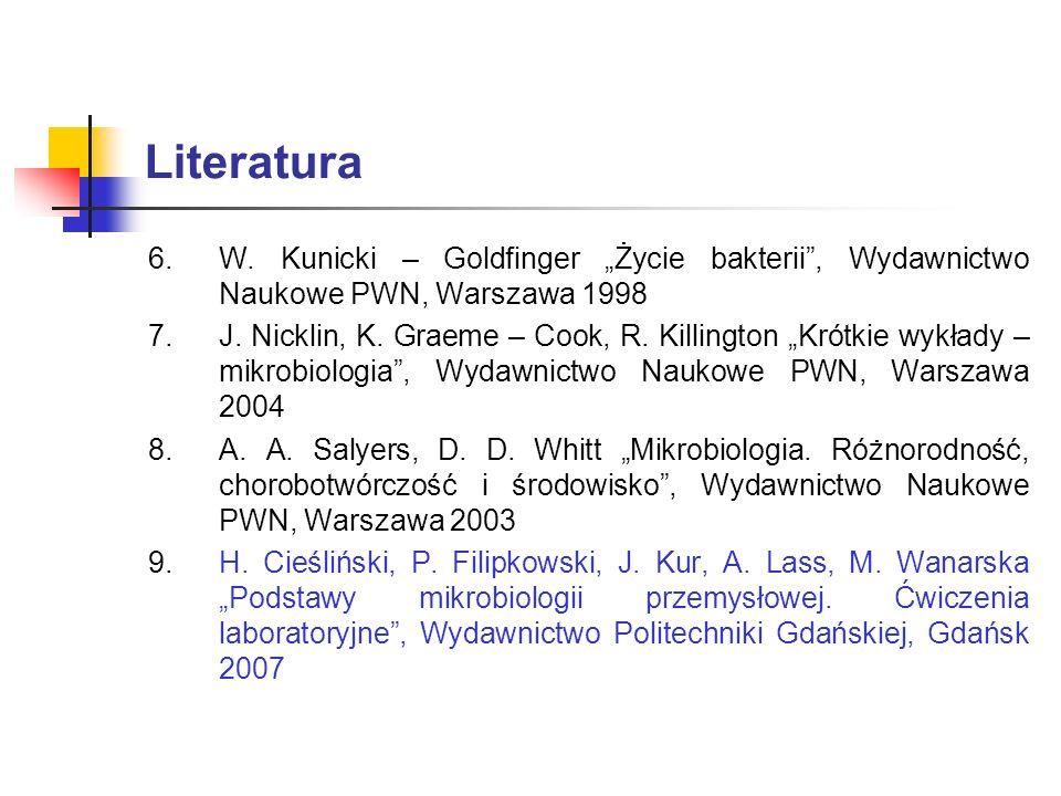 """Literatura W. Kunicki – Goldfinger """"Życie bakterii , Wydawnictwo Naukowe PWN, Warszawa 1998."""