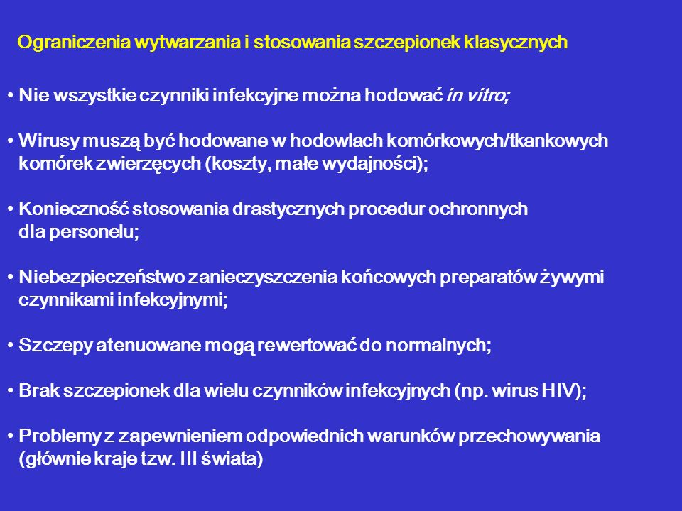 Ograniczenia wytwarzania i stosowania szczepionek klasycznych
