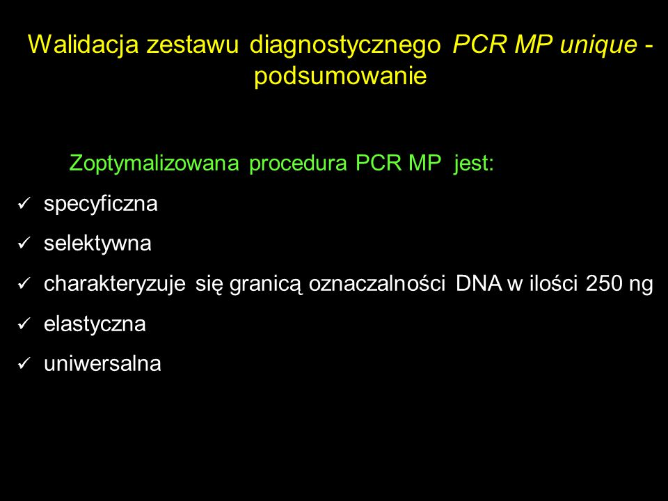 Walidacja zestawu diagnostycznego PCR MP unique - podsumowanie