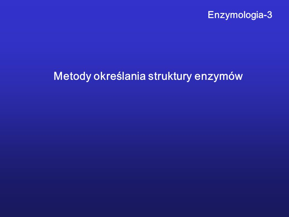 Metody określania struktury enzymów