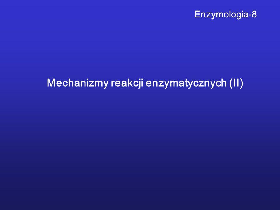Mechanizmy reakcji enzymatycznych (II)