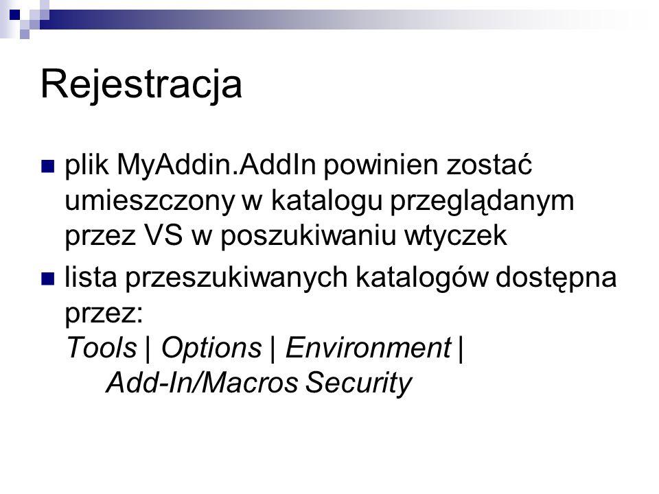 Rejestracja plik MyAddin.AddIn powinien zostać umieszczony w katalogu przeglądanym przez VS w poszukiwaniu wtyczek.