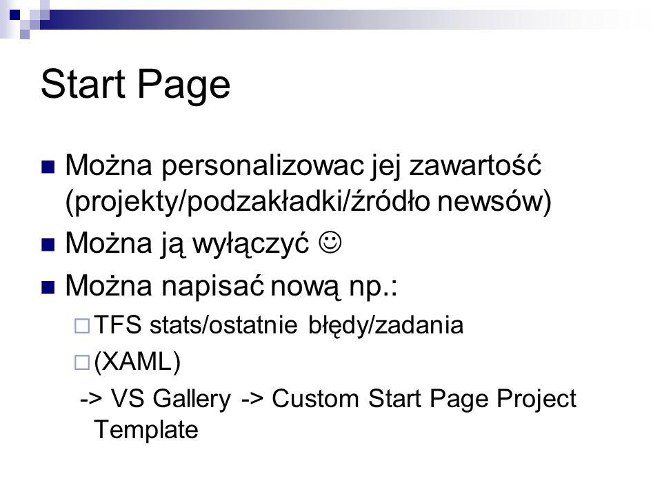 Start Page Można personalizowac jej zawartość (projekty/podzakładki/źródło newsów) Można ją wyłączyć 
