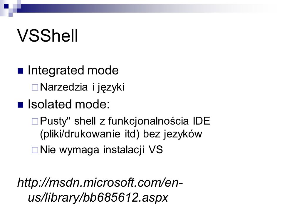 VSShell Integrated mode Isolated mode: