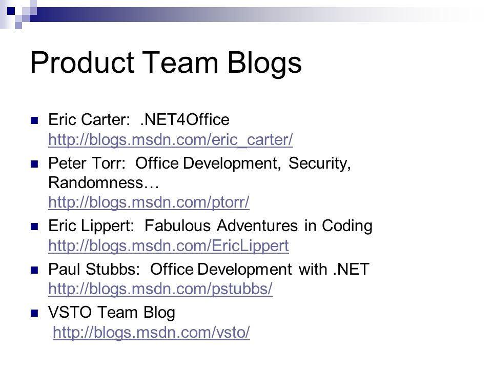 3/26/2017 11:55 AM Product Team Blogs. Eric Carter: .NET4Office http://blogs.msdn.com/eric_carter/
