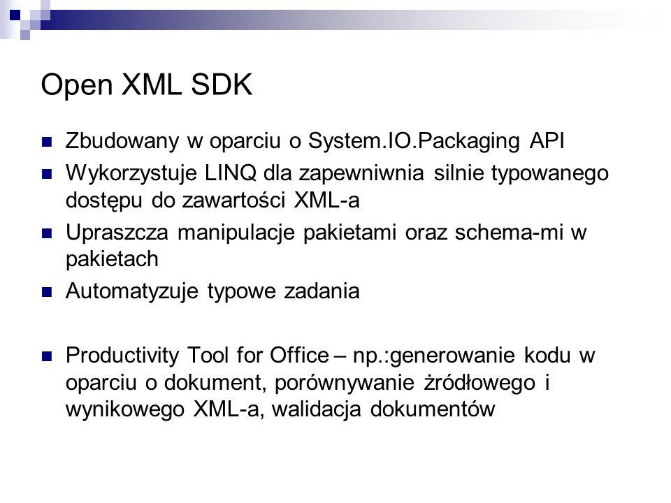 Open XML SDK Zbudowany w oparciu o System.IO.Packaging API