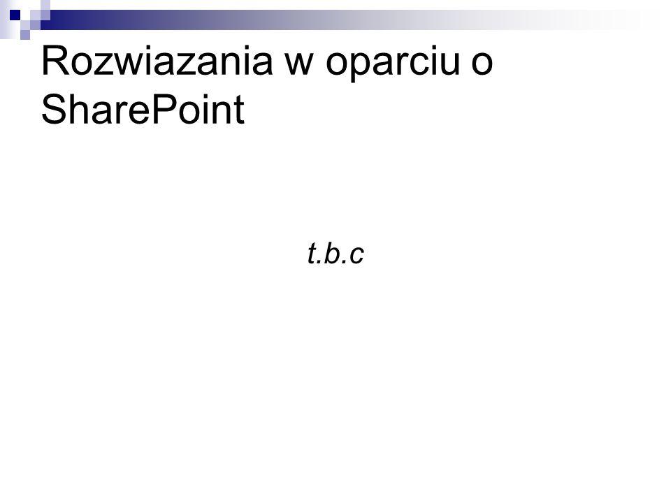 Rozwiazania w oparciu o SharePoint