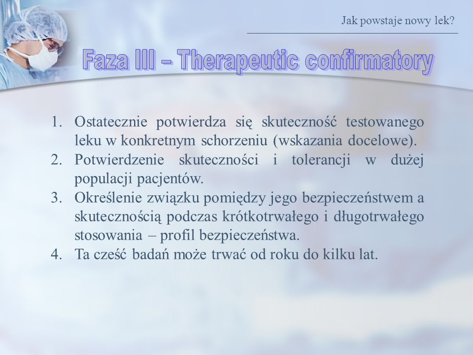 Faza III – Therapeutic confirmatory