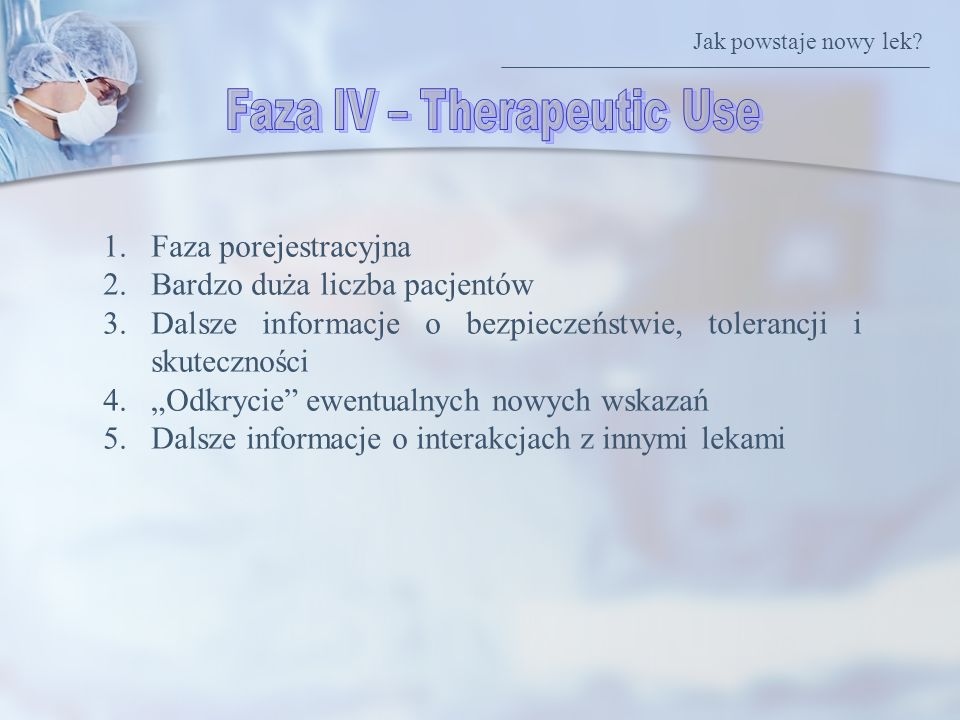 Faza IV – Therapeutic Use