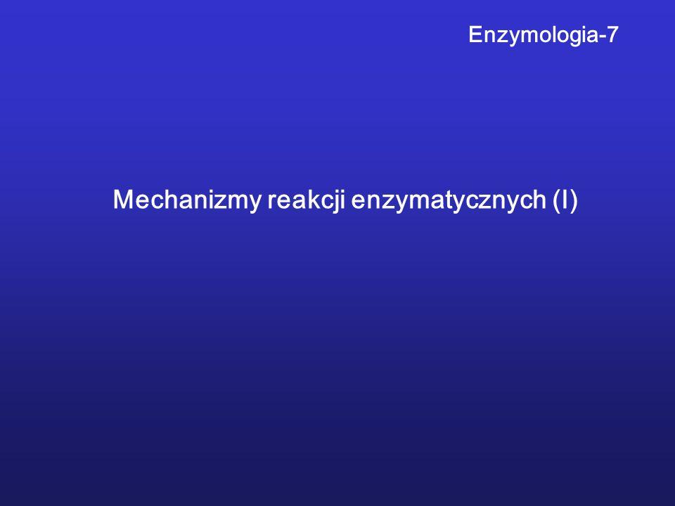 Mechanizmy reakcji enzymatycznych (I)