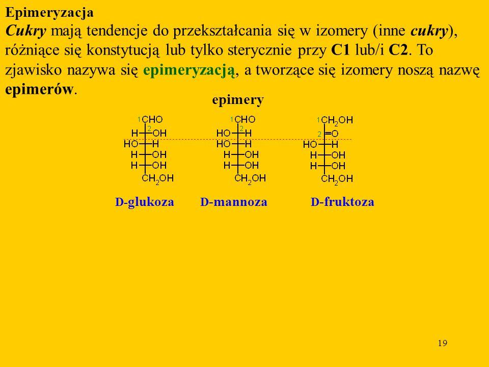 Cukry mają tendencje do przekształcania się w izomery (inne cukry),