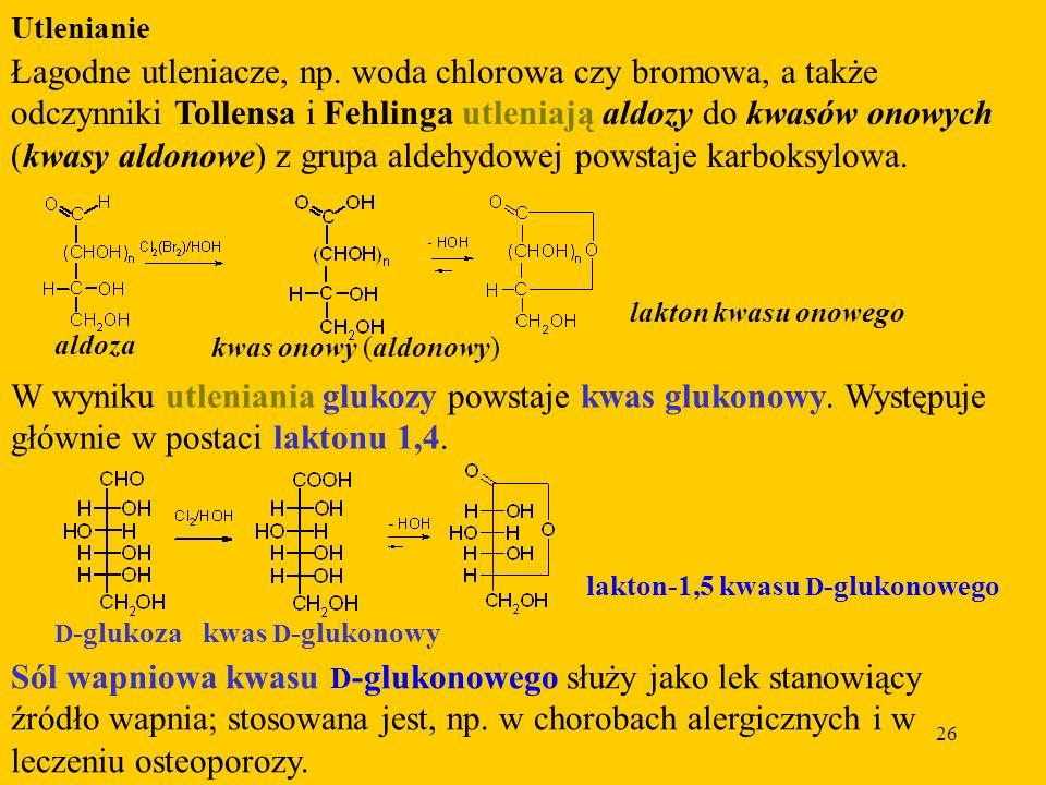 (kwasy aldonowe) z grupa aldehydowej powstaje karboksylowa.