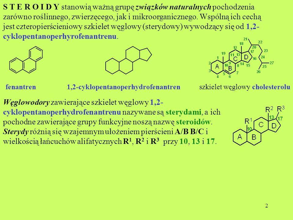 S T E R O I D Y stanowią ważną grupę związków naturalnych pochodzenia