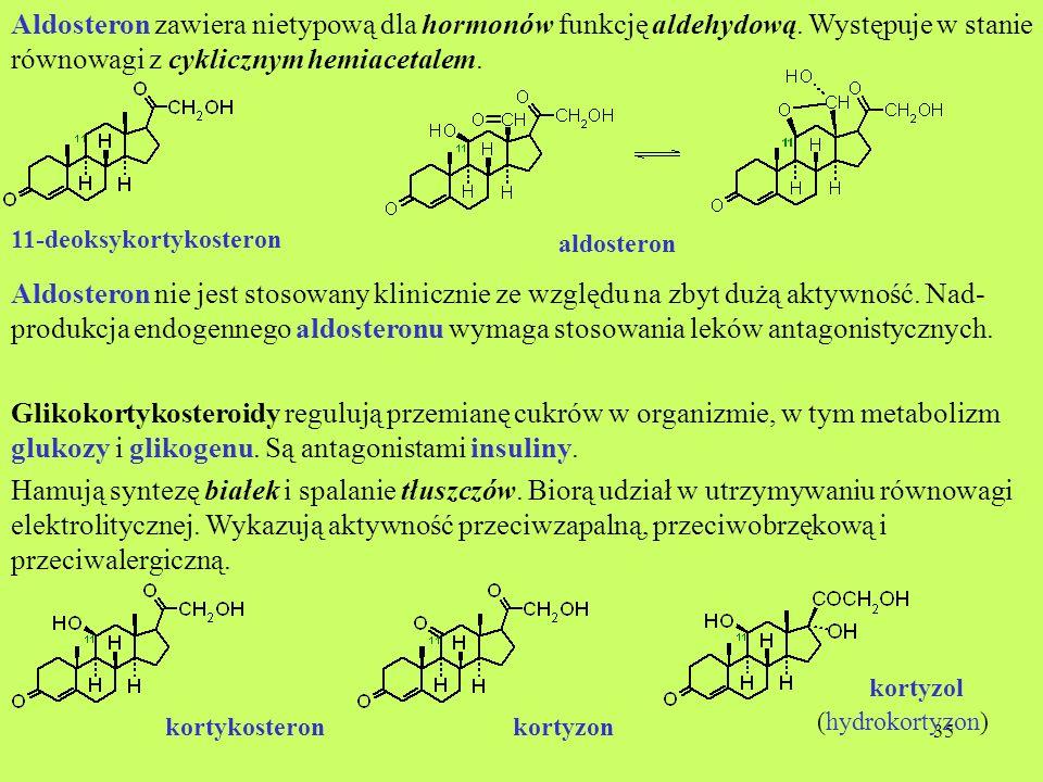 Aldosteron zawiera nietypową dla hormonów funkcję aldehydową