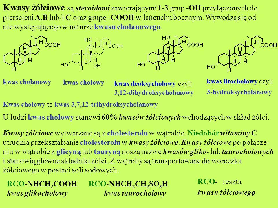 Kwasy żółciowe są steroidami zawierającymi 1-3 grup -OH przyłączonych do pierścieni A,B lub/i C oraz grupę -COOH w łańcuchu bocznym. Wywodzą się od