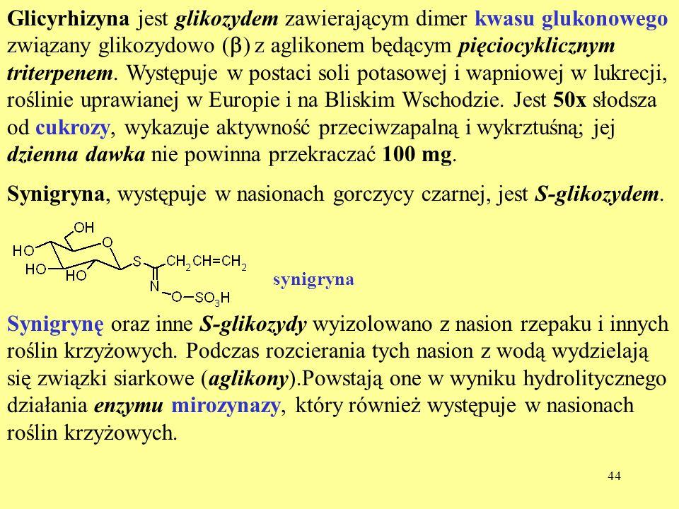 Synigryna, występuje w nasionach gorczycy czarnej, jest S-glikozydem.