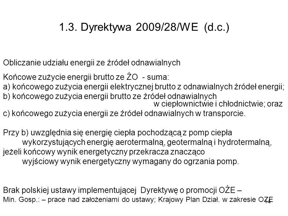1.3. Dyrektywa 2009/28/WE (d.c.) Obliczanie udziału energii ze źródeł odnawialnych. Końcowe zużycie energii brutto ze ŹO - suma: