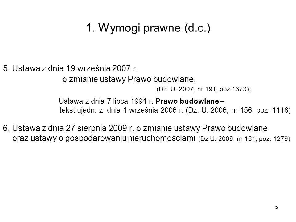 1. Wymogi prawne (d.c.) 5. Ustawa z dnia 19 września 2007 r.