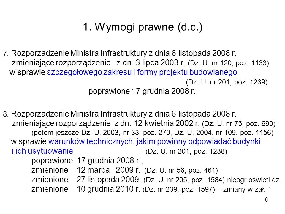 1. Wymogi prawne (d.c.) 7. Rozporządzenie Ministra Infrastruktury z dnia 6 listopada 2008 r.