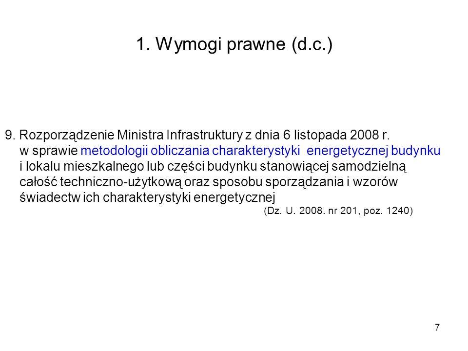 1. Wymogi prawne (d.c.) 9. Rozporządzenie Ministra Infrastruktury z dnia 6 listopada 2008 r.