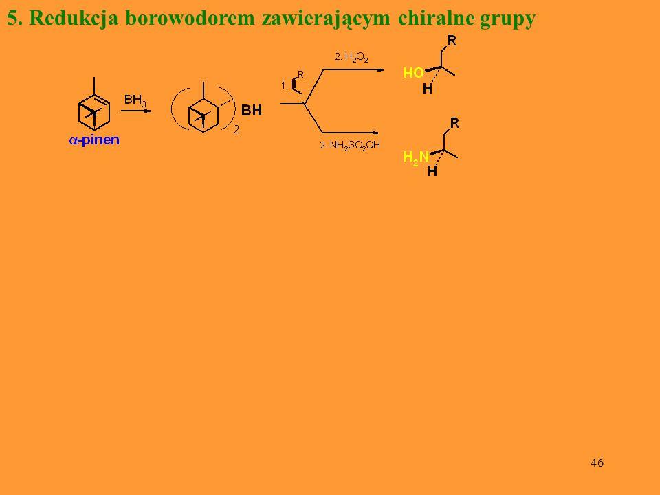 5. Redukcja borowodorem zawierającym chiralne grupy