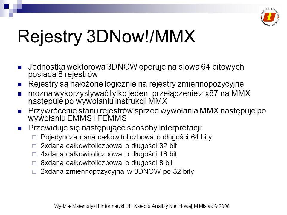 Rejestry 3DNow!/MMX Jednostka wektorowa 3DNOW operuje na słowa 64 bitowych posiada 8 rejestrów.
