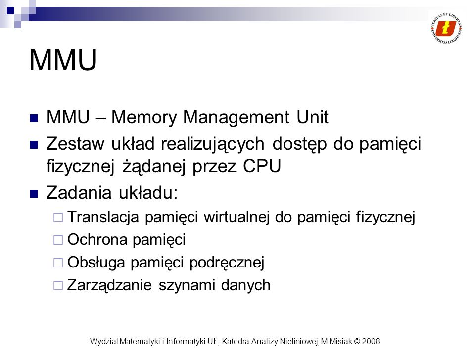 MMU MMU – Memory Management Unit