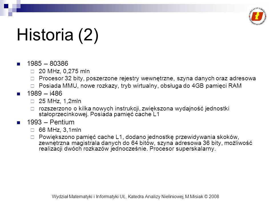 Historia (2) 1985 – 80386 1989 – i486 1993 – Pentium 20 MHz, 0,275 mln