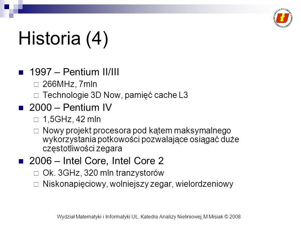 Historia (4) 1997 – Pentium II/III 2000 – Pentium IV