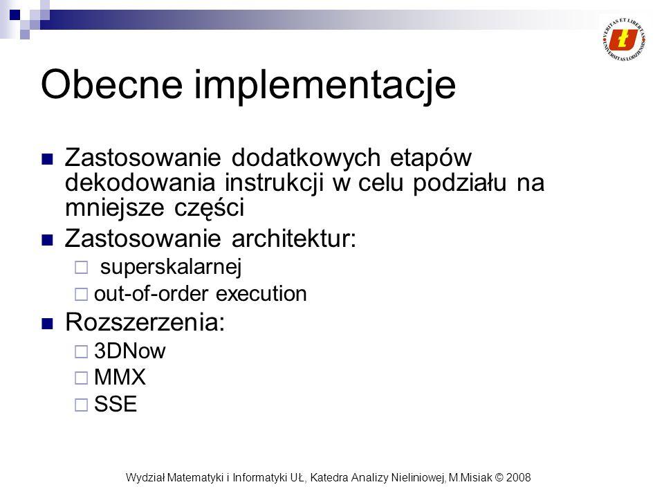 Obecne implementacjeZastosowanie dodatkowych etapów dekodowania instrukcji w celu podziału na mniejsze części.