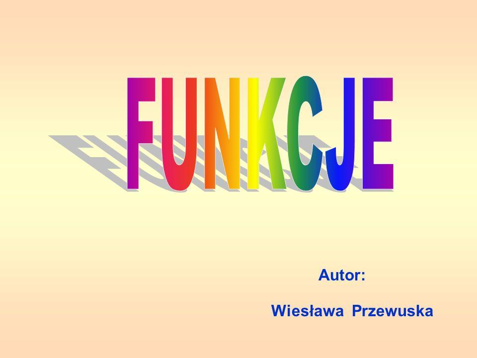 FUNKCJE Autor: Wiesława Przewuska