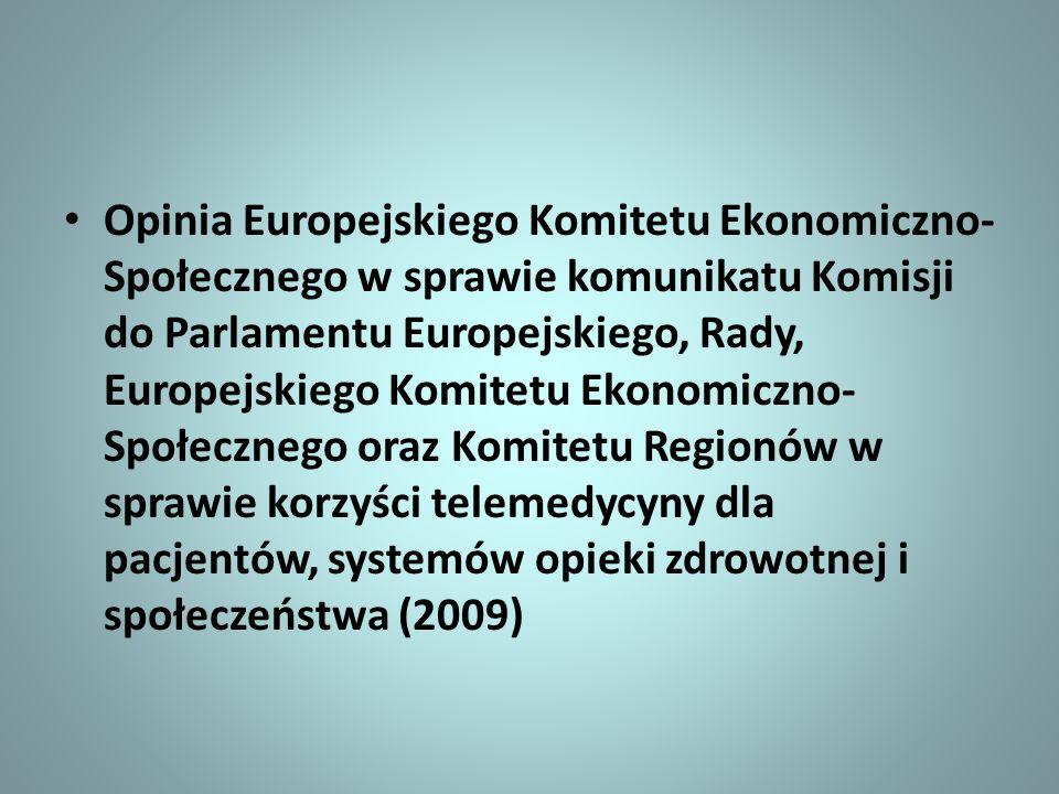 Opinia Europejskiego Komitetu Ekonomiczno-Społecznego w sprawie komunikatu Komisji do Parlamentu Europejskiego, Rady, Europejskiego Komitetu Ekonomiczno-Społecznego oraz Komitetu Regionów w sprawie korzyści telemedycyny dla pacjentów, systemów opieki zdrowotnej i społeczeństwa (2009)