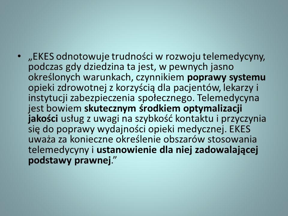 """""""EKES odnotowuje trudności w rozwoju telemedycyny, podczas gdy dziedzina ta jest, w pewnych jasno określonych warunkach, czynnikiem poprawy systemu opieki zdrowotnej z korzyścią dla pacjentów, lekarzy i instytucji zabezpieczenia społecznego."""