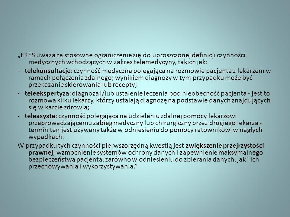 """""""EKES uważa za stosowne ograniczenie się do uproszczonej definicji czynności medycznych wchodzących w zakres telemedycyny, takich jak:"""