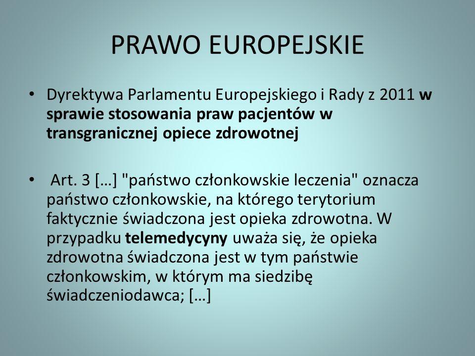 PRAWO EUROPEJSKIE Dyrektywa Parlamentu Europejskiego i Rady z 2011 w sprawie stosowania praw pacjentów w transgranicznej opiece zdrowotnej.