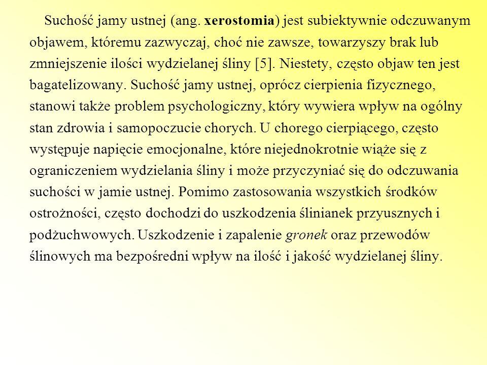 Suchość jamy ustnej (ang. xerostomia) jest subiektywnie odczuwanym