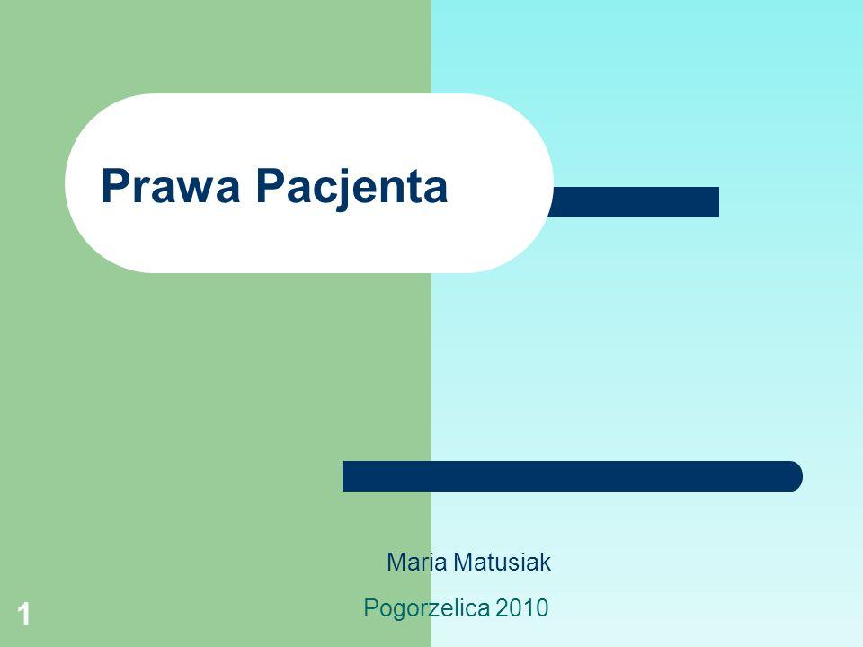 Prawa Pacjenta Maria Matusiak Pogorzelica 2010