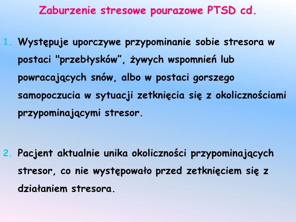 Zaburzenie stresowe pourazowe PTSD cd.