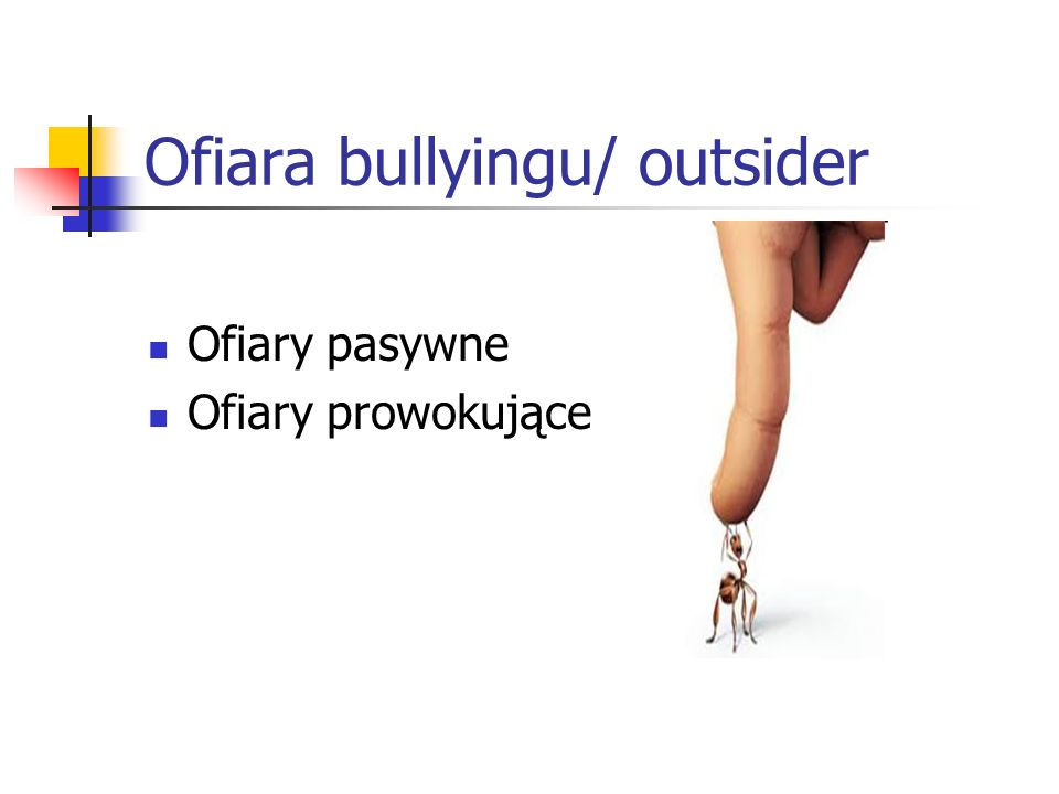 Ofiara bullyingu/ outsider